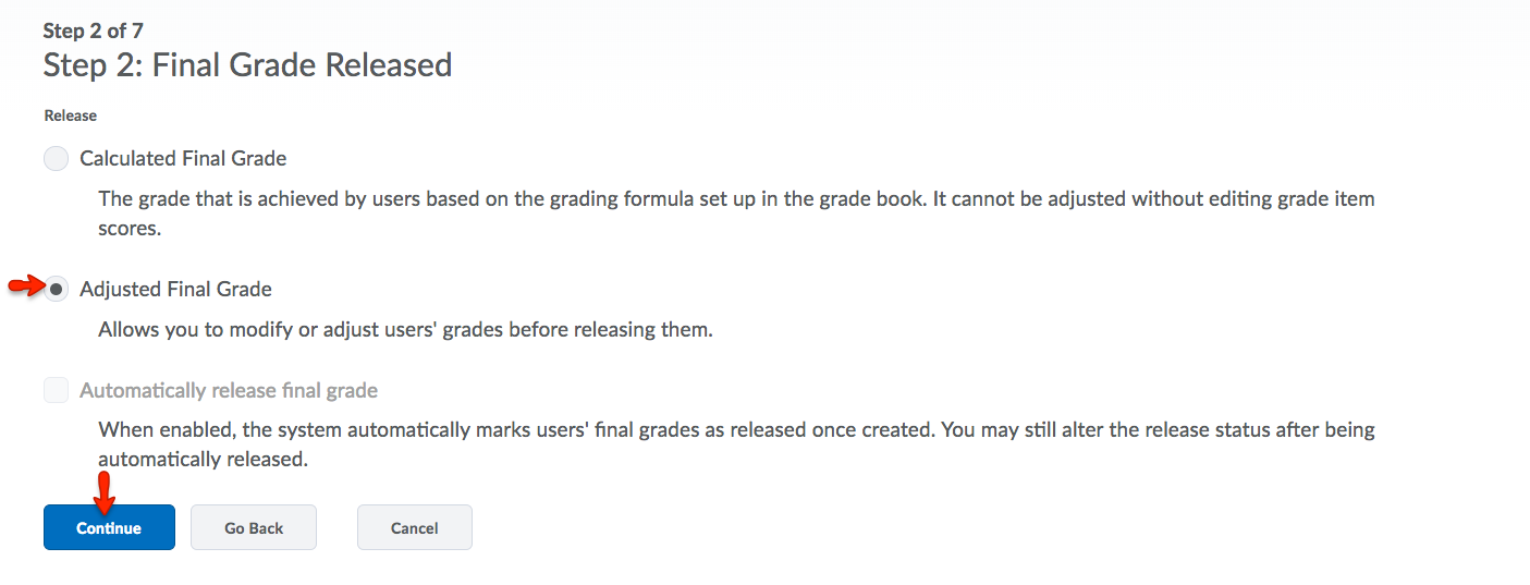 Choose between Adjusted Final Grade and Calculated Final Grade. Click Continue.