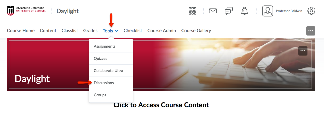 Click Tools from the course navbar, and select Discussions.